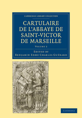 Cartulaire de l'Abbaye de Saint-Victor de Marseille: Volume 2 - Cambridge Library Collection - Medieval History (Paperback)