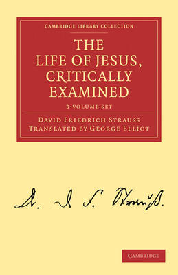 The Life of Jesus, Critically Examined 3 Volume Set - Cambridge Library Collection - Religion