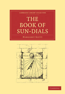 The Book of Sun-Dials - Cambridge Library Collection - Technology (Paperback)