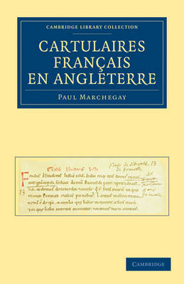 Cartulaires Francais en Angleterre - Cambridge Library Collection - Medieval History (Paperback)