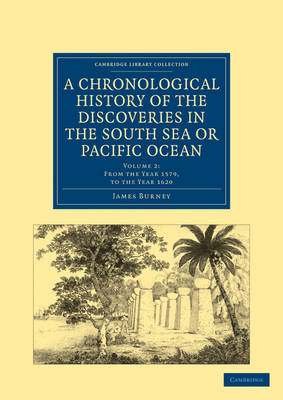 A Chronological History of the Discoveries in the South Sea or Pacific Ocean - Cambridge Library Collection - Maritime Exploration Volume 2 (Paperback)