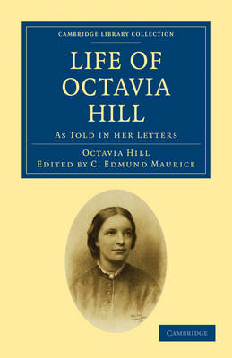 Cambridge Library Collection - British and Irish History, 19th Century: Life of Octavia Hill: As Told in her Letters (Paperback)