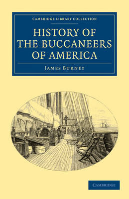 Cambridge Library Collection - Naval and Military History: History of the Buccaneers of America (Paperback)
