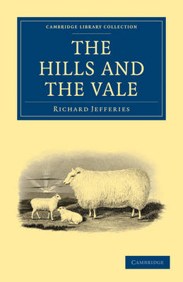 The Hills and the Vale - Cambridge Library Collection - British and Irish History, 19th Century (Paperback)