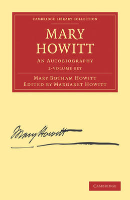 Cambridge Library Collection - Literary Studies: Mary Howitt 2 Volume Set: An Autobiography