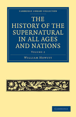 The History of the Supernatural in All Ages and Nations - Cambridge Library Collection - Spiritualism and Esoteric Knowledge Volume 2 (Paperback)
