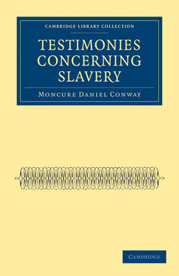Testimonies Concerning Slavery - Cambridge Library Collection - Slavery and Abolition (Paperback)