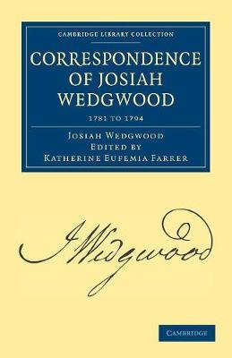 Correspondence of Josiah Wedgwood - Cambridge Library Collection - Technology (Paperback)