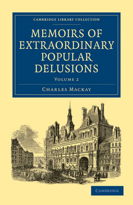 Memoirs of Extraordinary Popular Delusions - Memoirs of Extraordinary Popular Delusions 2 Volume Paperback Set (Paperback)