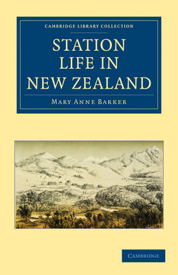 Station Life in New Zealand - Cambridge Library Collection - History of Oceania (Paperback)