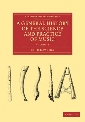A General History of the Science and Practice of Music - Cambridge Library Collection - Music (Paperback)