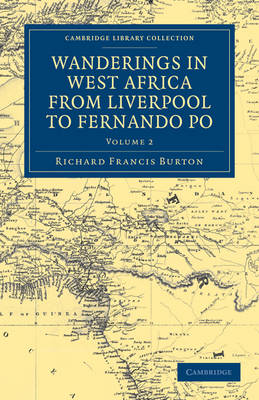 Wanderings in West Africa from Liverpool to Fernando Po: By a F.R.G.S. - Cambridge Library Collection - African Studies (Paperback)