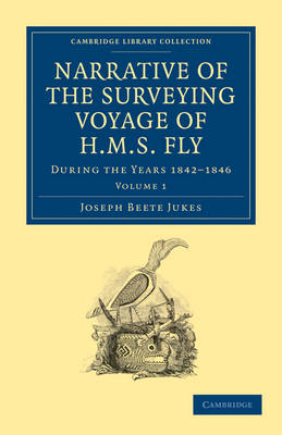 Narrative of the Surveying Voyage of HMS Fly 2 Volume Set Narrative of the Surveying Voyage of HMS Fly: Volume 1 - Cambridge Library Collection - Maritime Exploration (Paperback)
