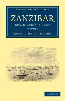 Zanzibar: City, Island, and Coast - Cambridge Library Collection - African Studies Volume 2 (Paperback)