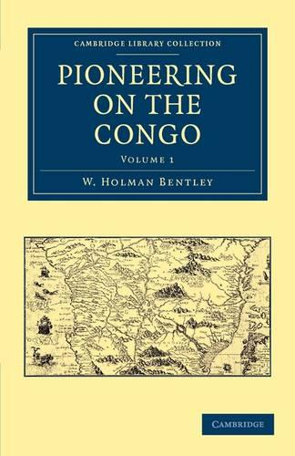 Pioneering on the Congo 2 Volume Set Pioneering on the Congo: Volume 1 - Cambridge Library Collection - African Studies (Paperback)
