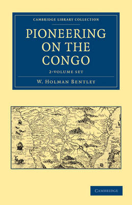 Pioneering on the Congo 2 Volume Set - Cambridge Library Collection - African Studies