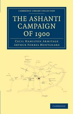 The Ashanti Campaign of 1900 - Cambridge Library Collection - African Studies (Paperback)