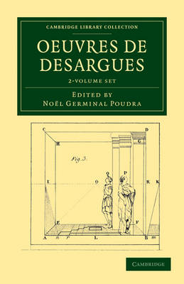 Cambridge Library Collection - Mathematics: Oeuvres de Desargues 2 Volume Set