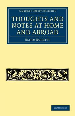 Cambridge Library Collection - Literary Studies: Thoughts and Notes at Home and Abroad (Paperback)