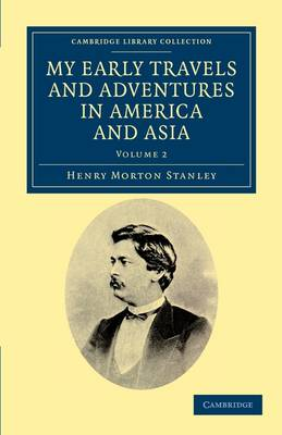 My Early Travels and Adventures in America and Asia 2 Volume Set My Early Travels and Adventures in America and Asia: Volume 1 - Cambridge Library Collection - Travel and Exploration in Asia (Paperback)