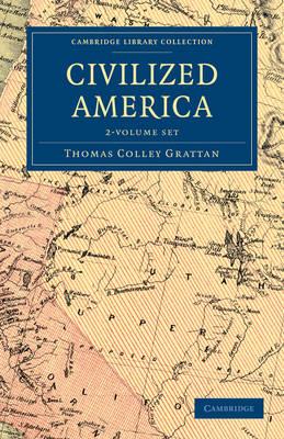 Civilized America 2 Volume Set - Cambridge Library Collection - North American History