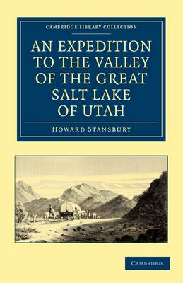 An Expedition to the Valley of the Great Salt Lake of Utah: Including a Description of its Geography, Natural History and Minerals, and an Analysis of its Waters, with an Authentic Account of the Mormon Settlement - Cambridge Library Collection - North American History (Paperback)