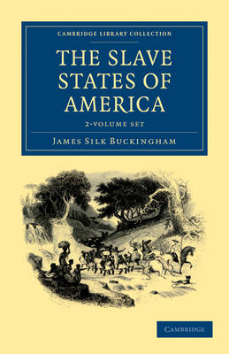The Slave States of America 2 Volume Set - Cambridge Library Collection - North American History