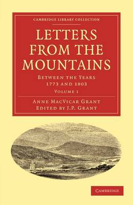Letters from the Mountains 2 Volume Set Letters from the Mountains: Volume 1 - Cambridge Library Collection - British & Irish History, 17th & 18th Centuries (Paperback)