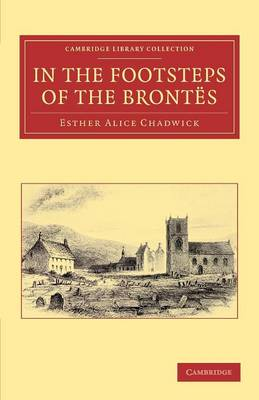 In the Footsteps of the Brontes - Cambridge Library Collection - Literary  Studies (Paperback)