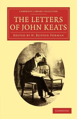 The Letters of John Keats - Cambridge Library Collection - Literary  Studies (Paperback)