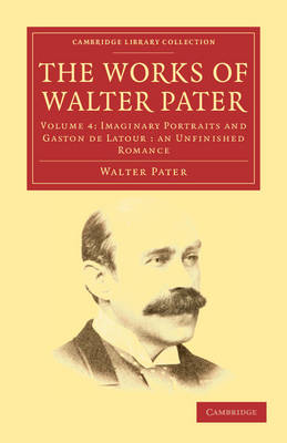 The Works of Walter Pater - Cambridge Library Collection - Literary  Studies (Paperback)