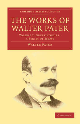 The The Works of Walter Pater 9 Volume Set The Works of Walter Pater: The Renaissance: Studies in Art and Poetry Volume 1 - Cambridge Library Collection - Literary  Studies (Paperback)