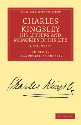 Charles Kingsley, his Letters and Memories of his Life 2 Volume Set - Cambridge Library Collection - Literary  Studies