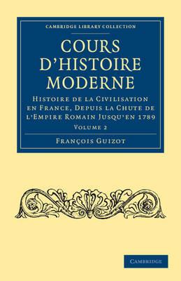 Cours d'histoire moderne 5 Volume Set Cours d'histoire moderne: Volume 3 - Cambridge Library Collection - European History (Paperback)