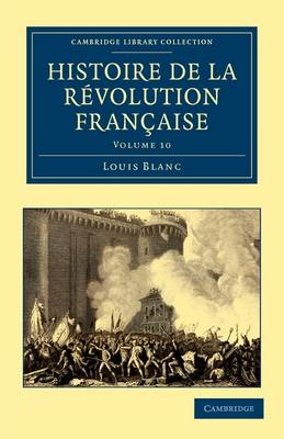 Histoire de la Revolution Francaise - Cambridge Library Collection - European History (Paperback)