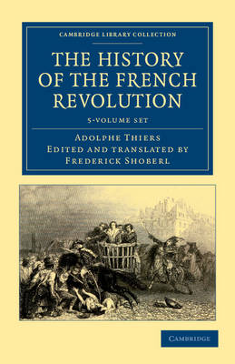 Cambridge Library Collection - European History: The History of the French Revolution 5 Volume Set