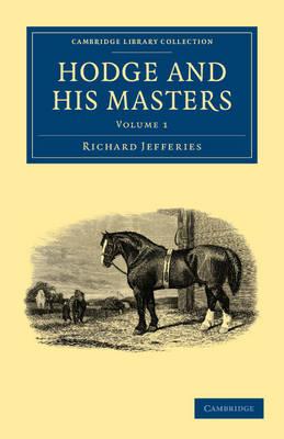 Hodge and his Masters 2 Volume Set Hodge and his Masters: Volume 1 - Cambridge Library Collection - British and Irish History, 19th Century (Paperback)