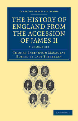 The History of England from the Accession of James II 5 Volume Set - Cambridge Library Collection - British & Irish History, 17th & 18th Centuries