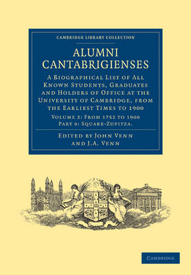 Alumni Cantabrigienses: A Biographical List of All Known Students, Graduates and Holders of Office at the University of Cambridge, from the Earliest Times to 1900 - Cambridge Library Collection - Cambridge Volume 2 (Paperback)