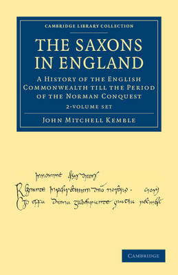 The Saxons in England 2 Volume Set: A History of the English Commonwealth till the Period of the Norman Conquest - Cambridge Library Collection - Medieval History