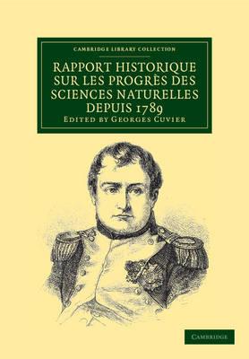 Cambridge Library Collection - Education: Rapport historique sur les progres des sciences naturelles depuis 1789, et sur leur etat actuel (Paperback)
