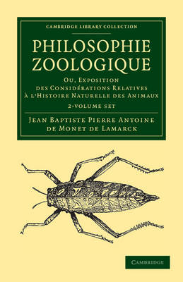Cambridge Library Collection - Darwin, Evolution and Genetics: Philosophie zoologique 2 Volume Set: Ou exposition; des considerations relative a l'histoire naturelle des animaux