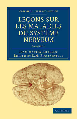 Lecons sur les maladies du systeme nerveux: Faites ... la Salpetriere - Cambridge Library Collection - History of Medicine (Paperback)