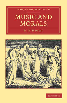 Music and Morals - Cambridge Library Collection - Music (Paperback)