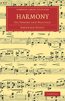 Harmony: Its Theory and Practice - Cambridge Library Collection - Music (Paperback)