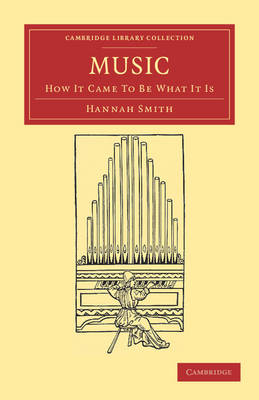 Music: How It Came to Be What It Is - Cambridge Library Collection - Music (Paperback)