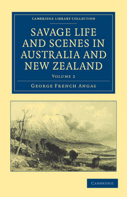 Savage Life and Scenes in Australia and New Zealand: Being an Artist's Impressions of Countries and People at the Antipodes - Savage Life and Scenes in Australia and New Zealand 2 Volume Set (Paperback)