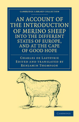 An Account of the Introduction of Merino Sheep into the Different States of Europe, and at the Cape of Good Hope - Cambridge Library Collection - European History (Paperback)