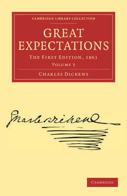 Great Expectations: The First Edition, 1861 - Cambridge Library Collection - Literary  Studies Volume 3 (Paperback)