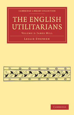 The English Utilitarians - Cambridge Library Collection - Philosophy Volume 3 (Paperback)